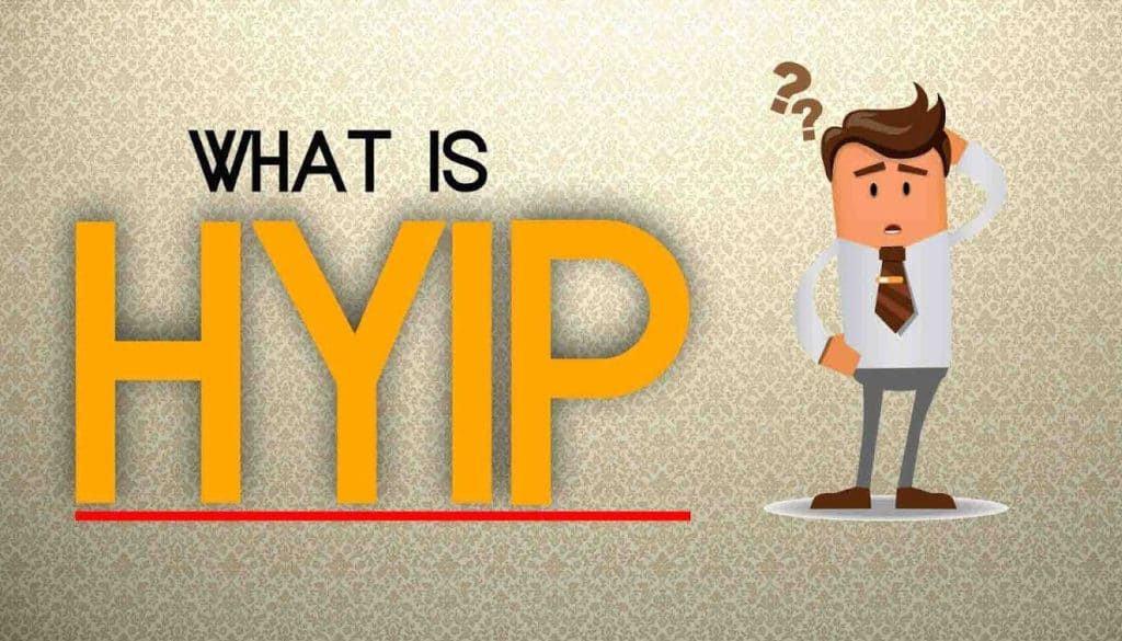 hyip la gi - HYIP là gì? Hé lộ những bí mật về HYIP mới nhất năm 2021 (Phần 1)